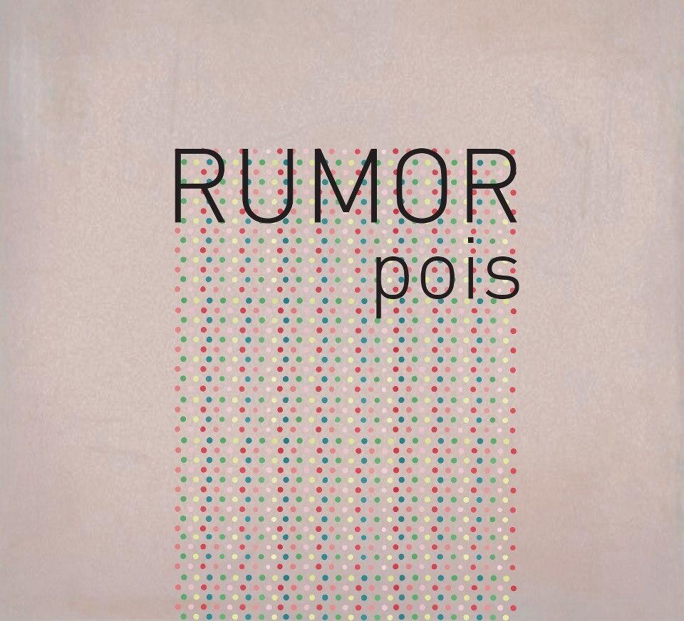 """Rumor </br> """"Pois"""""""