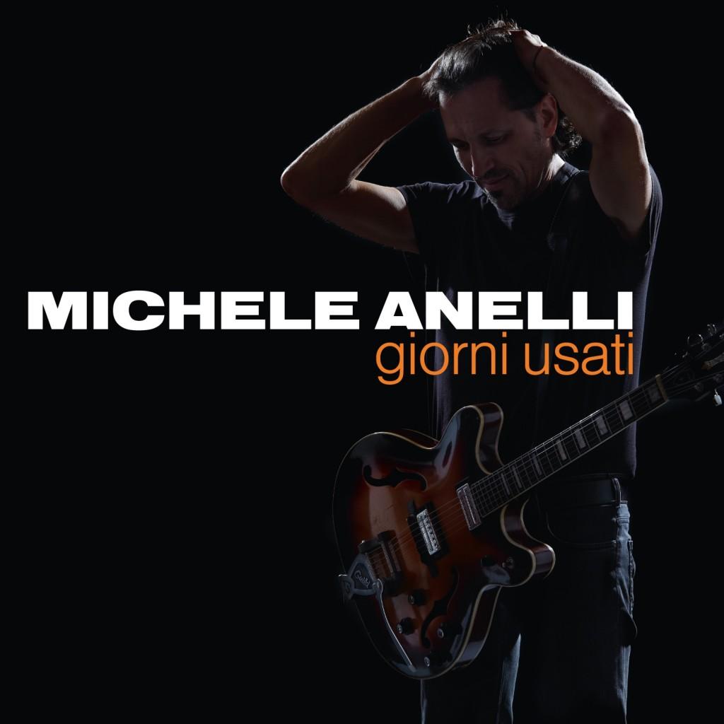 """Michele Anelli </br>""""Giorni Usati"""""""
